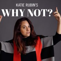 Katie Rubin's Why Not?