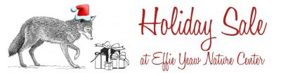 Holiday Sale at Effie Yeaw Nature Center