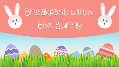Breakfast with the Bunny (Cancelled)