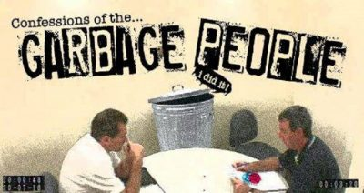 Confessions of the Garbage People