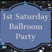 1st Saturday Ballroom Party