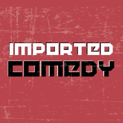 Imported Comedy