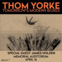 Thom Yorke with special guest James Holden (Postponed)