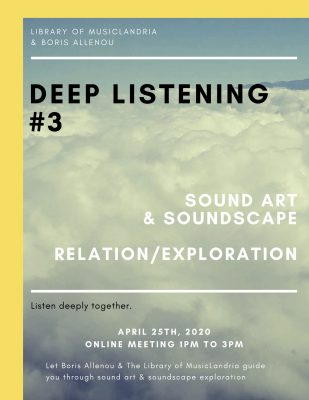 Deep Listening #3: Sound Art and Soundscapes (Online)