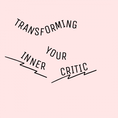 Transforming Your Inner Critic Into Your Ally (Online)