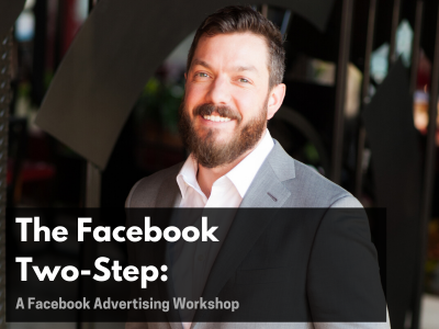 The Facebook Advertising Two-Step: An Online Workshop