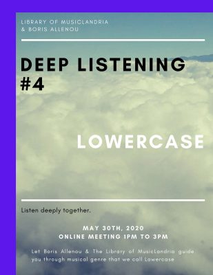 Deep Listening 4: Lowercase (Online)