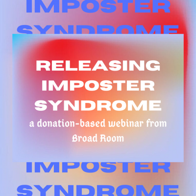 Releasing Imposter Syndrome: A Course in Creative Wellness