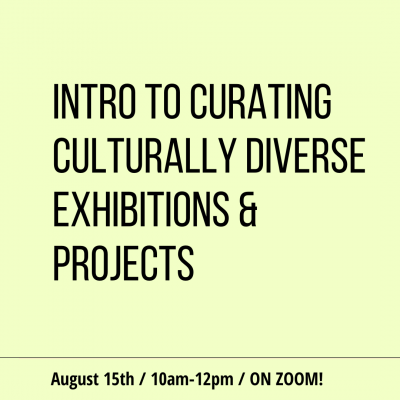 Intro to Curating Culturally Diverse Exhibitions and Projects