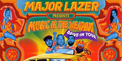 Major Lazer presents Music is the Weapon Drive-in Tour