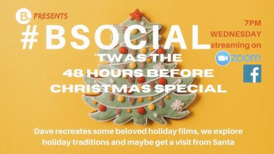 #BSocial: Twas the 48 Hours Before Christmas Special