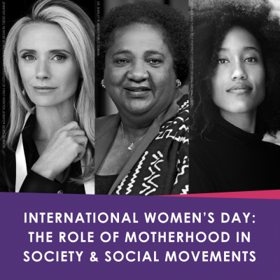 International Women's Day: The Role of Motherhood in Society and Social Movements