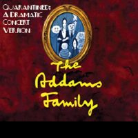 The Addams Family: Quarantined Concert Version