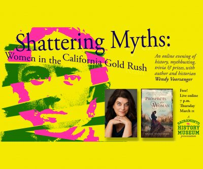 Shattering Myths: Women in the California Gold Rush