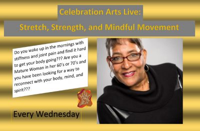 Celebration Arts Live: Stretch, Strength, and Mind...