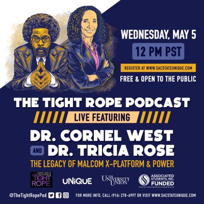 Dr. Cornel West and Dr. Tricia Rose: The Tight Rope Podcast Live