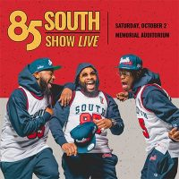 The 85 South Show Live