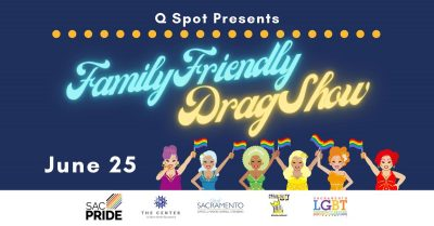 Q Spot presents Family-Friendly Drag Show (Sold Out)