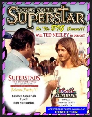 Jesus Christ Superstar with a Live Appearance with Ted Neeley